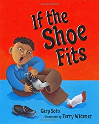 If the Shoe Fits by Gary Soto, illustrated by Terry Widener
