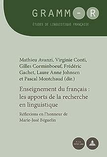 Enseignement du français : les apports de la recherche en linguistique: Réflexions en lhonneur de Marie-José Béguelin (GRAMM-R t. 21) (French Edition)