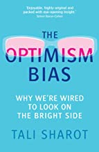 The Optimism Bias: Why we're wired to look on the bright side (English Edition)