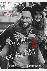 Allie et Adam: Parties 1 et 2 : l'intégrale Format Kindle
