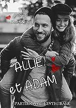 Allie et Adam: Parties 1 et 2 : l'intégrale