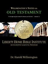 Liberty Home Bible Institute: Willmington's Notes on the Old Testament