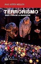 TERRORISMO. Disección de la Barbarie