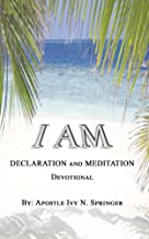 I AM DECLARATION and MEDITATION Devotional