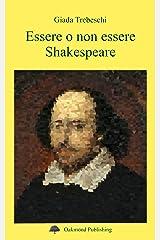 Essere o non essere Shakespeare Formato Kindle
