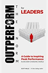 OUTPERFORM THE NORM for Leaders: A Guide to Inspiring Peak Performance in an Ever-Changing World Kindle Edition