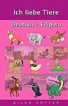 ich liebe Tiere Deutsch - Filipino (German Edition)