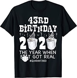 43rd Birthday Quarantined 2020 The year when Funny Bday Gift T-Shirt