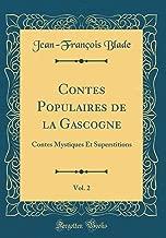 Contes Populaires de la Gascogne, Vol. 2: Contes Mystiques Et Superstitions (Classic Reprint) (French Edition)