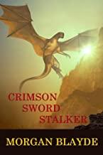 Crimson Sword Stalker (Demon Lord Book 10)