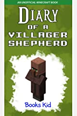 Diary of a Villager Shepherd: An Unofficial Minecraft Book Kindle Edition