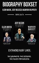 Biography Boxset: Elon Musk, Jeff Bezos & Warren Buffett - Extraordinary Lives: Follow The Journeys, The Lessons, The Rules for Success