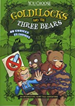 Goldilocks and the Three Bears: An Interactive Fairy Tale Adventure (You Choose: Fractured Fairy Tales)
