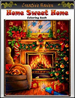 Creative Haven Home Sweet Home Coloring Book: Premium Creative Haven Home Sweet Home coloring book for Those Who Love Crea...