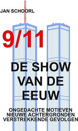 9/11 - DE SHOW VAN DE EEUW: ONGEDACHTE MOTIEVEN, NIEUWE ACHTERGRONDEN, VERSTREKKENDE GEVOLGEN