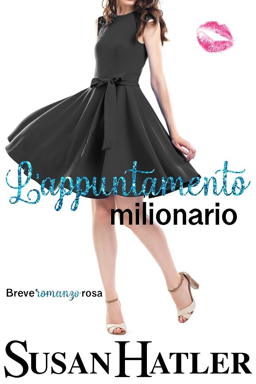パドル願う息子L'appuntamento milionario (Appuntamento da rifare Vol. 1) (Italian Edition)