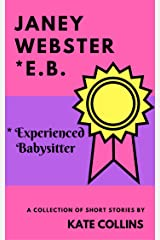Janey Webster E.B. : Experienced Babysitter Kindle Edition