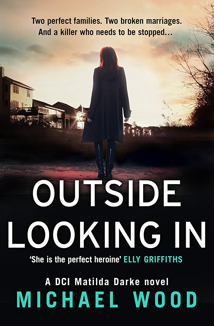 手のひら分類する競争力のあるOutside Looking In: A darkly compelling crime novel with a shocking twist (DCI Matilda Darke Thriller, Book 2) (English Edition)