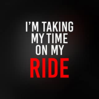 Best i taking my time on my ride Reviews