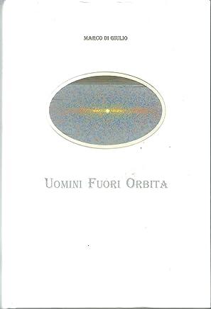 U.F.O.: UOMINI FUORI ORBITA