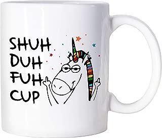 Shuh Duh Fuh Cup Mug Funny Unicorn Mug Unicorn Mugs For Women Unicorn Gifts For Women 11 oz Unicorn Coffee Mug