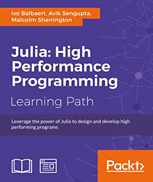 Julia: High Performance Programming