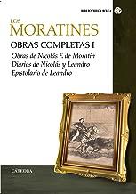 Los Moratines / The Moratines: Obras completas I: Obras de Nicolas F. de Moratin: Diarios: Epistolario de Leandro / Complete Works I: Works of ... (Bibliotheca Avrea) (Spanish Edition)