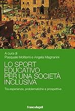 Scaricare Libri Lo sport educativo per una società inclusiva. Tra esperienze, problematiche e prospettive PDF