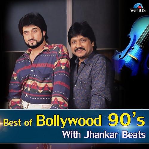 Amazon com: Best Of Bollywood 90s (With Jhankar Beats