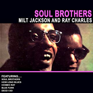 Soul Brothers - Milt Jackson And Ray Charles (Remastered)