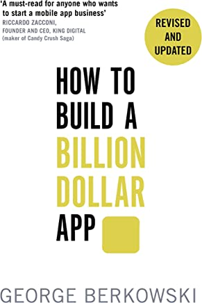 How to Build a Billion Dollar App: Discover the secrets of the most successful entrepreneurs of our time (English Edition)