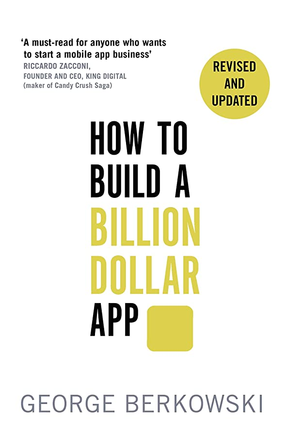 暗唱する汗優遇How to Build a Billion Dollar App: Discover the secrets of the most successful entrepreneurs of our time (English Edition)