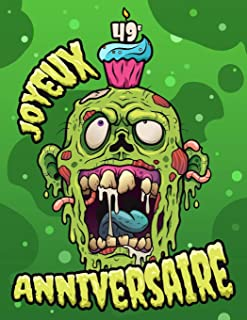 Joyeux 49e Anniversaire: A fun Zombie book that can be used as a diary or notebook. Perfect birthday gift for Zombie fans! Much better than a birthday card!