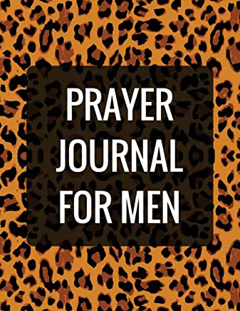 Prayer Journal for Men: With Calendar 2018-2019, Creative Christian Workbook with Simple Guide to Journaling: Size 8.5x11 Inches Extra Large Made in USA: Volume 1