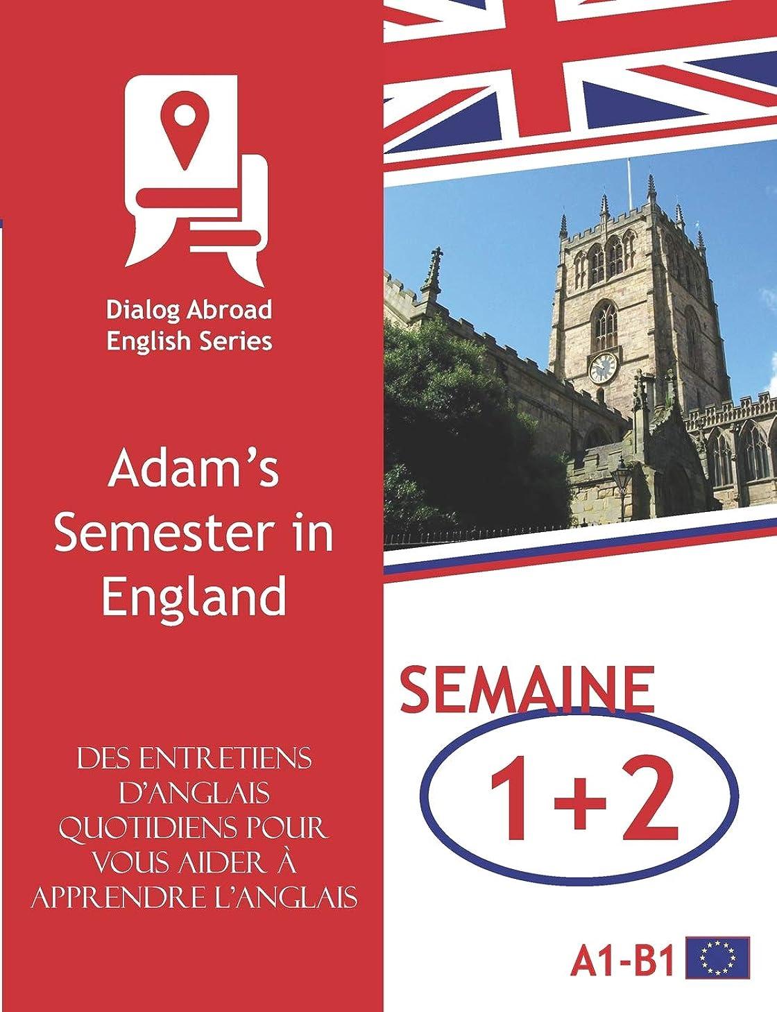 入手します真鍮写真Des entretiens d'anglais quotidiens pour vous aider à apprendre l'anglais - Semaine 1/Semaine 2: Adam's Semester in England (quinze jours)