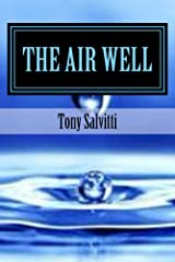 The Air Well: Free water from the atmosphere Kindle Edition