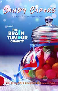 Candy Capers: In Aid of the Brain Tumour Charity (English Edition)