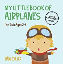 My Little Book Of Airplanes: Book For Kids Ages 2-5! YOUNG EXPLORER SERIES.