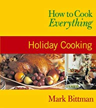 How to Cook Everything: Holiday Cooking (How to Cook Everything Series)