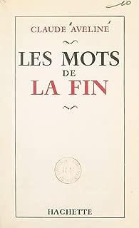 Les mots de la fin (French Edition)