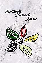 Traditionelle Chinesische Medizin: 6x9 Zoll | 120 fein linierte Seiten | Notizbuch | Für Ärzte und Therapeuten | klick auf den Autorenname für weitere Designs (German Edition)