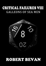 Critical Failures VIII (Caverns and Creatures Book 8)