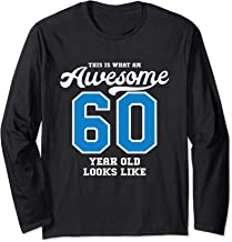 60th Birthday Gift Awesome 60 Year Old Long Sleeve T-Shirt