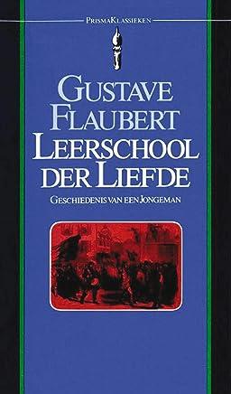 Leerschool der liefde: geschiedenis van een jongeman (Prisma klassieken Book 16)