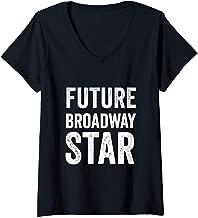 Womens Future Broadway Star Theater Nerd Actor Actress Kids Teens V-Neck T-Shirt