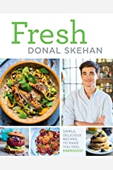 Fresh: Simple, Delicious Recipes to Make You Feel Energized! Hardcover