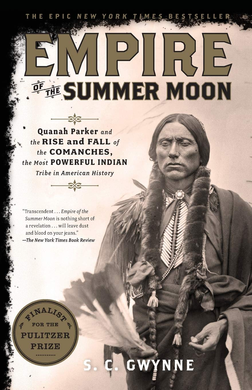 Download Empire Of The Summer Moon: Quanah Parker And The Rise And Fall Of The Comanches, The Most Powerful Indian Tribe In America... 