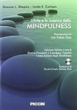 L'arte e la scienza della mindfulness. Con CD Audio