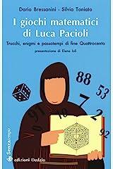 I giochi matematici di fra' Luca Pacioli. Trucchi, enigmi e passatempi di fine Quattrocento Copertina flessibile