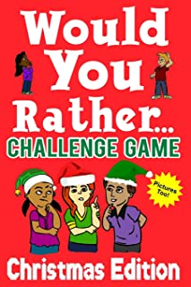 Would You Rather Challenge Game Christmas Edition: A Family and Interactive Activity Book for Boys and Girls Ages 6, 7, 8,...